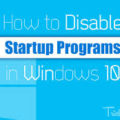 Ways to Disable Startup Programs in Windows