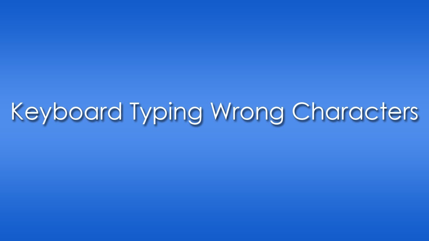 Keyboard Typing Wrong Letters