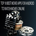 Top 10 Best Movie Streaming Apps for Android
